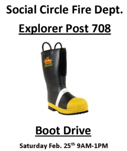 Social Circle Fire Department Explorer Post 708 Boot Drive Saturday Feb 25, 9AM - 1PM